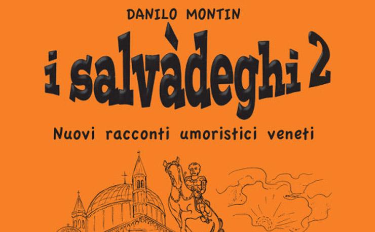 Danilo Montin, I Salvàdeghi Nuovi Racconti Umoristici Veneti