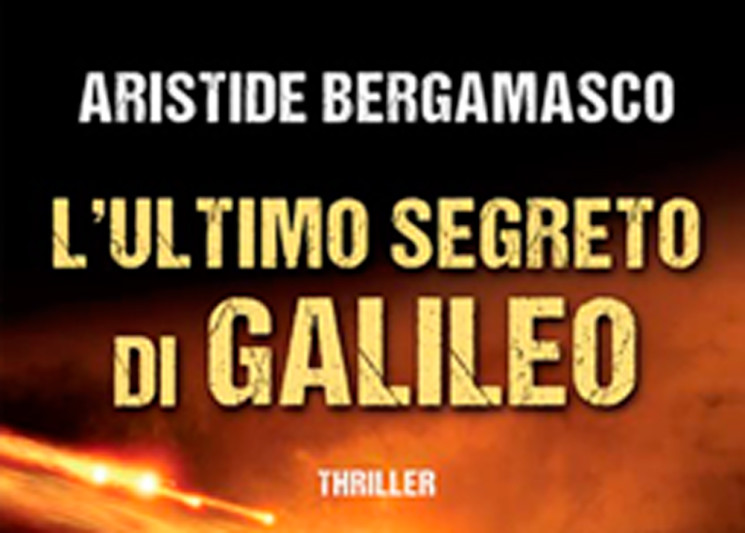L'ultimo Segreto di Galileo di Aristide Bergamasco