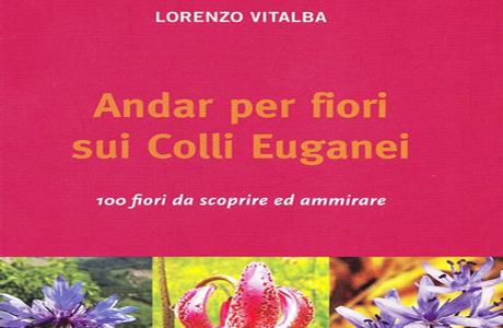 Andar per Fiori sui Colli Euganei di Lorenzo Vitalba
