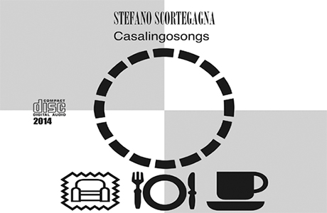 Casalingo Songs di Stefano Scortegagna